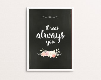 Wedding Decor Instant Printable Sign- It was always you