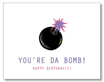 AWESOME Hilarious Funny 90s BIRTHDAY Card. You're DA Bomb! Sweet Cute Birthday Card. Clueless Movie. 90s Nostalgia. Bomb Card