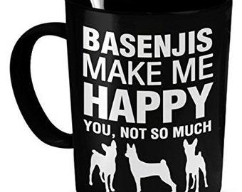Basenjis Mug -Basenjis Make Me Happy- Basenjis Gift