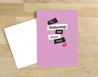 Mean Girls - On Wednesdays We Wear Pink Quote Minimal Style Greetings Card