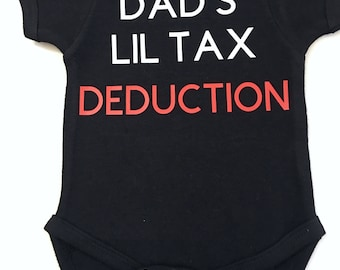 Dad's Lil Tax Deduction Bodysuit, Funny Baby Bodysuit, Funny Kid's Graphic Shirts, Toddler Funny Shirts, Kids Funny Graphic Tee-Shirts