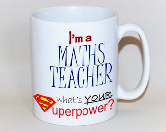 Teacher mug Maths teacher mug teacher gift to order What's your superpower? Gift for Math's teacher