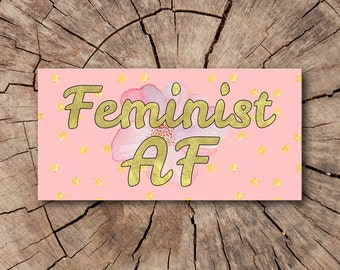 Feminist AF Bumper Stickers, Stickers  | Rep The Resistance