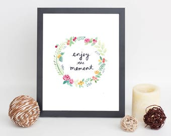 Enjoy The Moment Watercolor Print