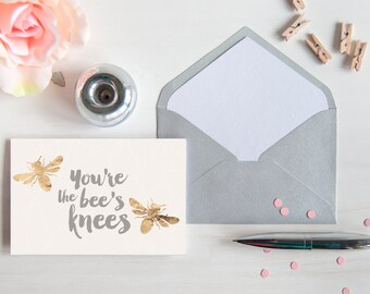 You're the bee's knees, PRINTABLE, faux gold leaf, greeting birthday anniversary Valentines any occasion card blank INSTANT DOWNLOAD card