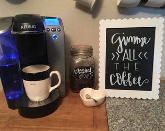Gimme All the Coffee Challboard Sign