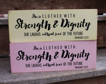 "Proverbs 31:25 - ""She is clothed with STRENGTH & DIGNITY - She laughs without fear of the future."" - Blessing Block - Wood Sign - Decor"