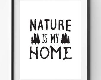 Nature is My Home Print, Handlettering Print, Nature Poster, Typography Quote, Trees Quote Print, Black Typography Print,  Nature Art Poster