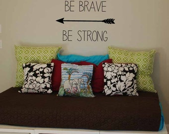 Be Kind Be Brave Be Strong Vinyl Wall Decal