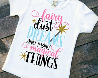 Fairy dust dreams and many magical Things TODDLER infant t-shirt - fairy tales shirt - make believe shirt - magic shirt - fairies shirt