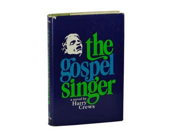 The Gospel Singer ~ HARRY CREWS ~ First Edition ~ 1st Printing 1968 ~ Hardcover