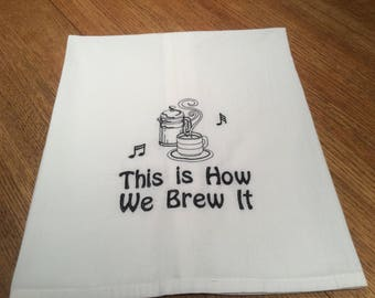 Embroidered Tea Towel/Flour sack, Song lyrics/This is How We Brew It