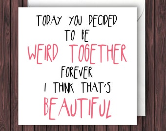 Weird Together Forever. Funny Wedding Card. Funny Engagement Card. Blank Greetings Card.