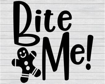 Bite Me SVG, Gingerbread Man SVG, Cookie Svg, Christmas Cookies SVG, Funny Christmas Shirt Svg, Funny Holiday Svg, Gingerbread Cookie Svg