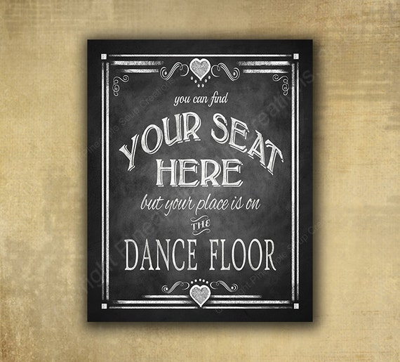 Find your seat here, but your place is on the dance floor, PRINTED wedding sign, wedding signage, seating assignment Rustic Heart collection