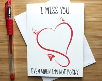 I Love You Even When I'm Not Horny - Funny Love Card, Funny Greeting Card, Love Greeting, I Love You, I Miss You, Romantic Valentine Card