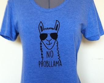 Llama T Shirt-WomenT-Shirt-Llama-No Probllama-Humor-Sizes Small Medium Large XLarge-Clothing-Animal