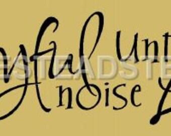 PRIMITIVE STENCIL -5471 F - Make  A Joyful Noise...- Clear 5Mil Mylar -