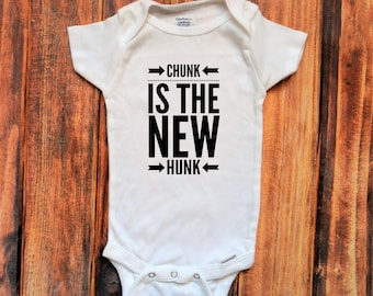 Chunk is the New Hunk Onesie