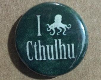 "1"" Button - I ... Cthulhu"