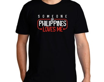 Someone In Philippines Loves Me T-Shirt