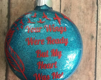 Personalized memorial ornament // memory ornament // glitter memory ornament //  Your Wings Were Ready But My Heart Was Not