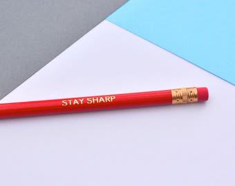 Stay Sharp - Foil Pencils  - Novelty Gift - Funny Pencil - Office Supplies -  - quote pencils