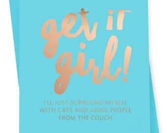 Congrats / Friendship / Encouragement Card - Get It Girl Card