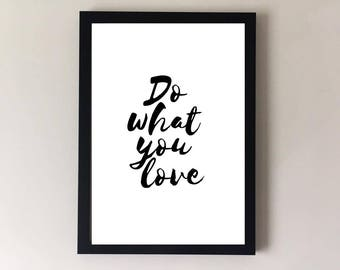 Quote print gift, Motivational quotes, do what you love, quote print, inspirational quotes, positive quote, home decor, wall art, bedroom ar