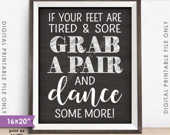 """Flip Flop Sign If your feet are tired & Sore Grab a Pair and Dance Some More Sign, Chalkboard Style PRINTABLE 8x10/16x20"""" Instant Download"""