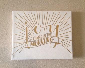 Hand lettered canvas Joy Comes in the Morning 8x10