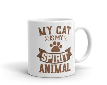 My Cat Is My Spirit Animal Mug, Cat Lover Gift, Cat Mug, Cat Coffee Mug