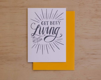 Get Busy Living Or Get Busy Dying - Movie Quotes Letterpress Card
