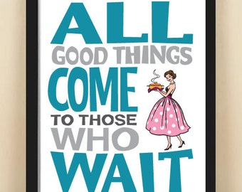 Retro poster, quote print, wall decor, dining room, wall sign, 8x10, inspiration, kitchen, fifties fashionista, All Good Things