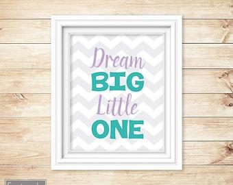 Dream Big Little One Teal Purple Wall Art Nursery Girl's Room Decor Printable 8x10 Digital JPG Instant Download- 62