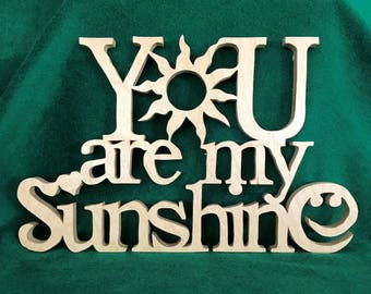 Hand Crafted Wood Word Art/3D Word Art - Sentiments - You Are My Sunshine - Home Decor - Wall Hanging - Wood Sign - Gift Idea