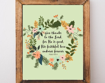 Psalm 107:1, Give Thanks to the Lord, Printable Verse Art, Verse Print, Verse Printable, Verse Art, Floral Verse Print, Instant Download