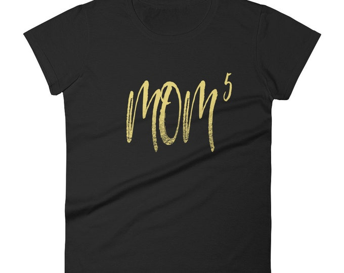 Mother of Five Shirt for Women | Mom T-Shirt | Funny Mom | Mother's Day Gifts | Mom to the 5th Power
