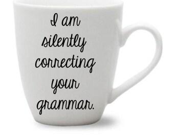 I am silently correcting your grammar. Coffee Mug