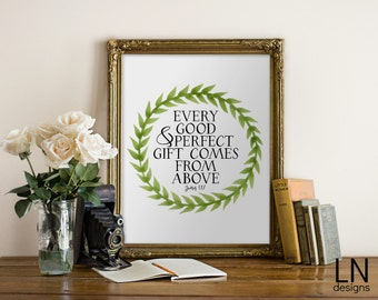 Instant 'Every good & perfect gift comes from above' James 1:17  Wall Art Nursery Art Home Decor Scripture Printrable