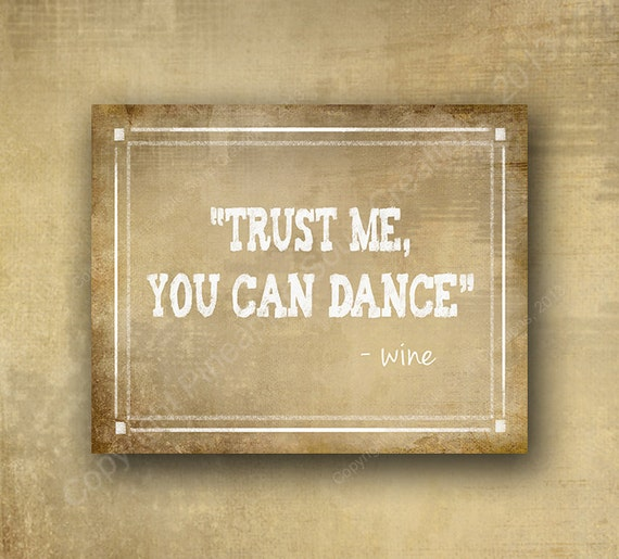 Printed Bar Sign - Trust me, you can Dance - Wine Alcohol bar sign - Vintage heart collection