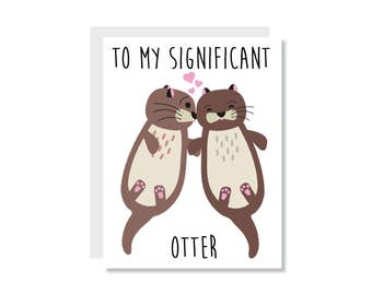 To My Significant Otter Greeting Card - Just a Note, Friend, Anniversary, Marriage