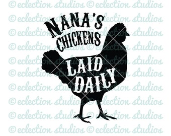 Nana's Chickens Laid Daily SVG, farmhouse sign svg, chicken sign, country kitchen sign, wood sign cut file, commercial use, svg, dxf, eps