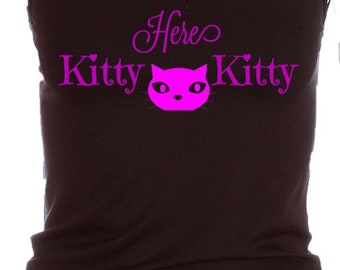 Here Kitty Kitty Cami/FAST SHIPPING