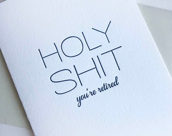 Letterpress Congrats Card - Holy S--t Retired - mature/funny