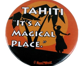 Shield Button 2inch: Tahiti, It's a Magical Place