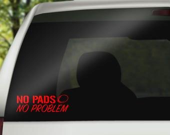 No Pads? No Problem!