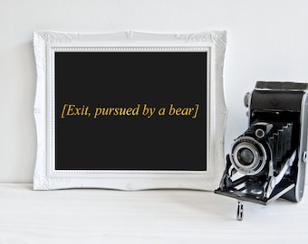 William Shakespeare quote print, Exit pursued by a bear, The Winter's Tale theatre theater quote gift, literary literature gift funny print