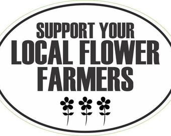 support your local flower farmers vinyl bumper sticker
