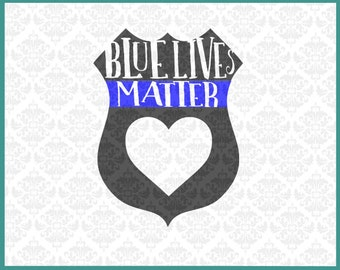 Blue Lives Matter Svg, Police Svg, Police Badge Svg, Police Badge With Heart SVG, Police Cricut Files, Police Silhouette Files, Police Wife